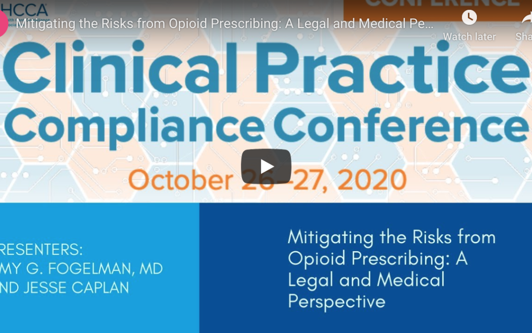 Mitigating the Risks from Opioid Prescribing: A Legal and Medical Perspective