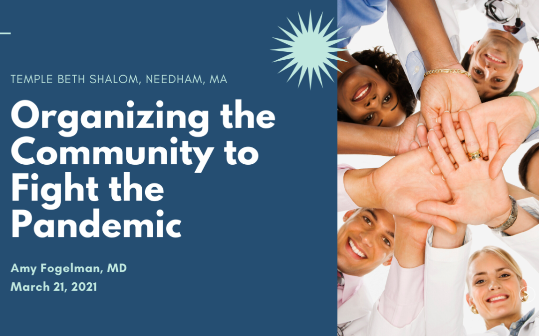 Lecture: Organizing the Community to Fight the Pandemic by Amy Fogelman MD
